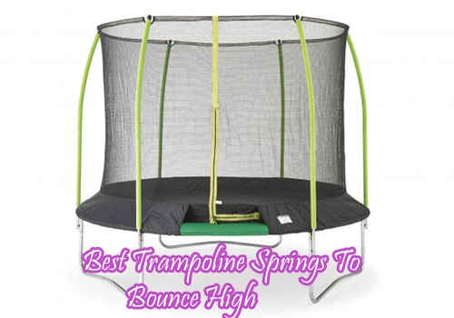 Best Trampoline Springs To Bounce High