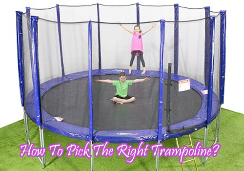 How To Pick The Right Trampoline