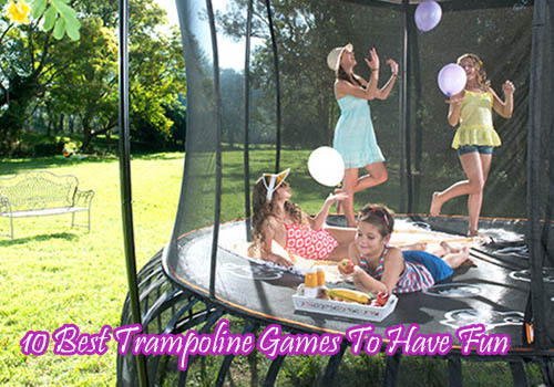 10 Best Trampoline Games To Have Fun