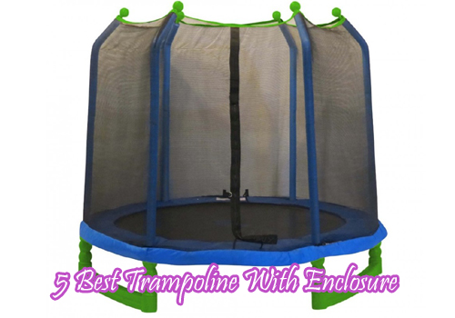 5 Best Trampoline With Enclosure