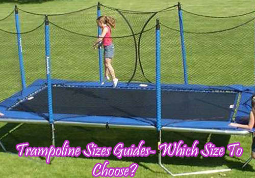Trampoline Sizes Guides- Which Size To Choose