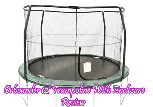 Orbounder 12' Trampoline With Enclosure-Review