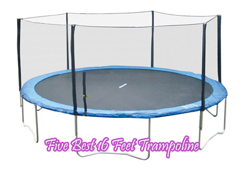 Five Best 16 Feet Trampoline